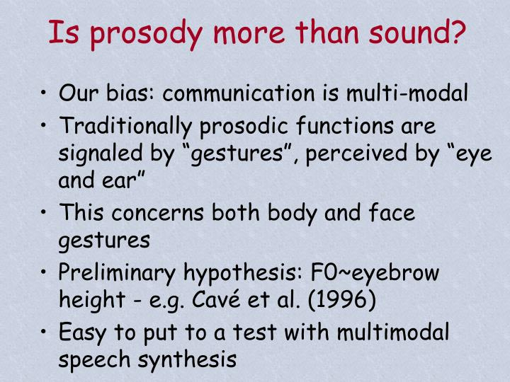 Is prosody more than sound?