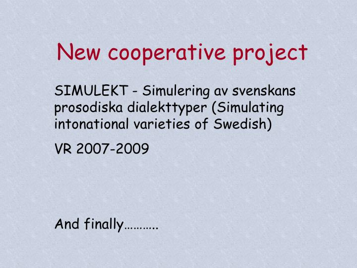New cooperative project