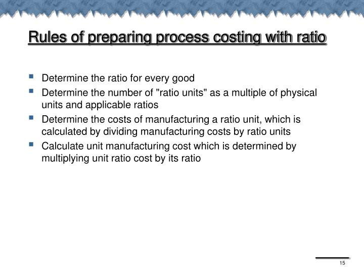 Rules of preparing process costing with ratio