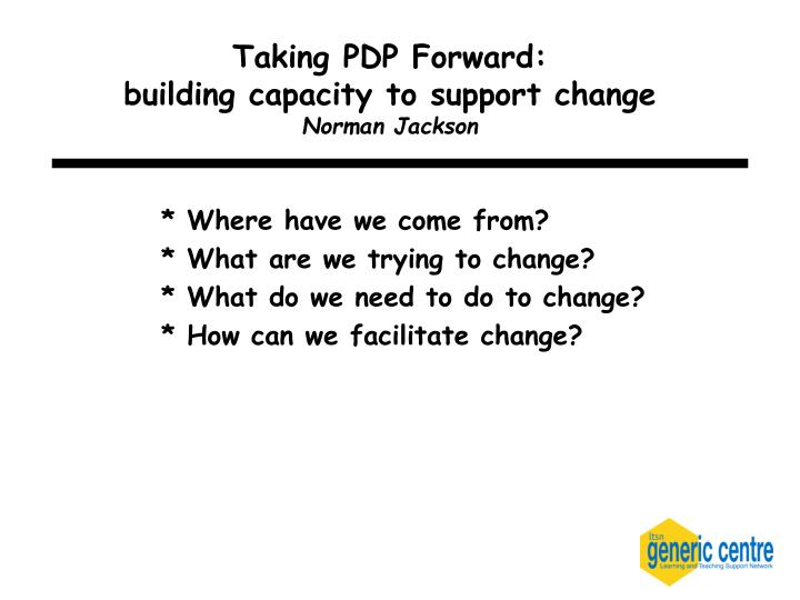 taking pdp forward building capacity to support change norman jackson n.