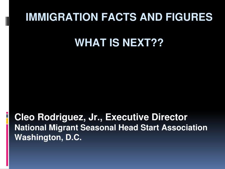 immigration facts and figures what is next n.