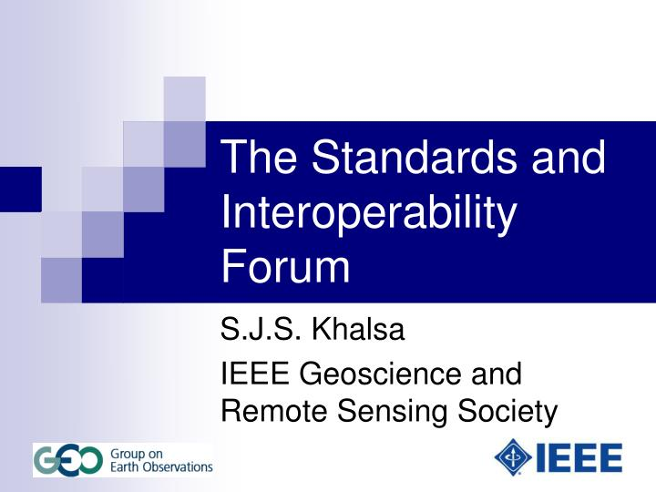 The standards and interoperability forum