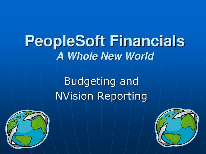 peoplesoft financials a whole new world n.