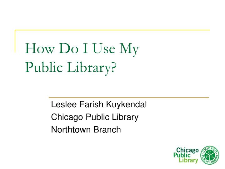 how do i use my public library n.
