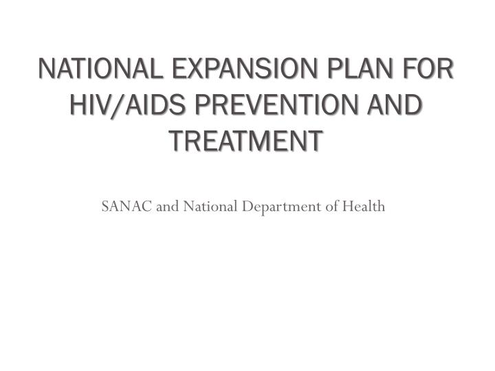 national expansion plan for hiv aids prevention and treatment n.