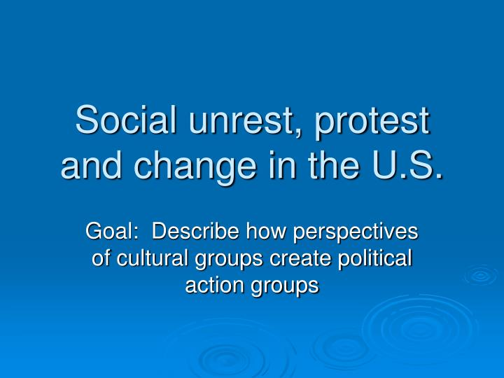 violence and social unrest in our society Transcript of the causes of civil unrest in society adjustments are achieved by social unrest and revolutions protests occur and violence often ensues.