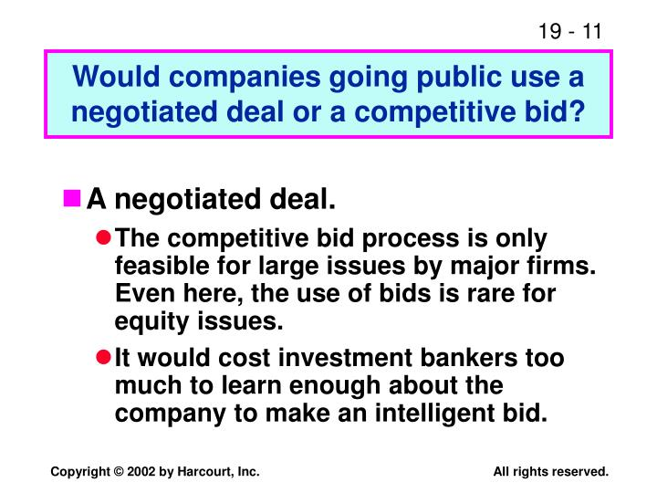 Would companies going public use a negotiated deal or a competitive bid?