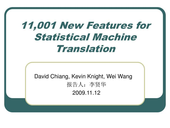 11 001 new features for statistical machine translation