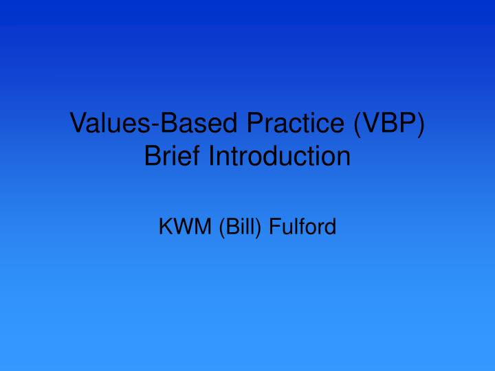 values based practice vbp brief introduction n.