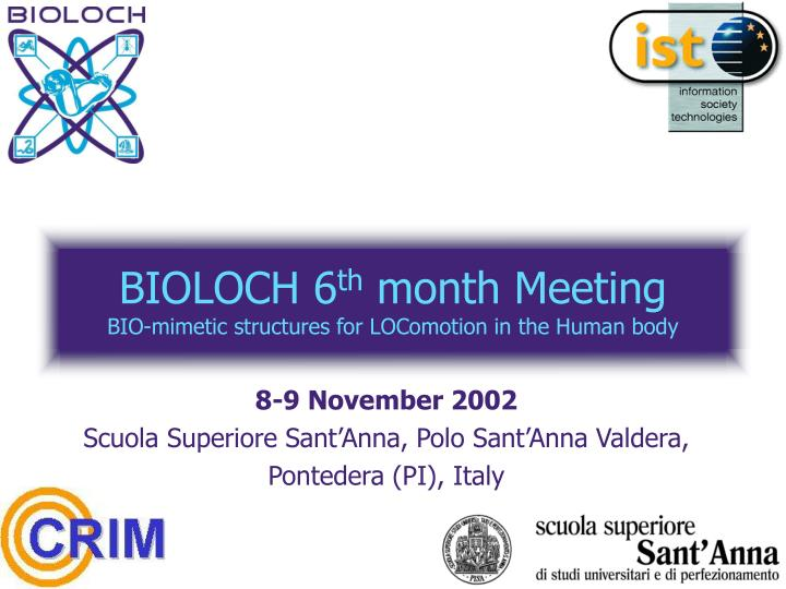 bioloch 6 th month meeting bio mimetic structures for locomotion in the human body n.