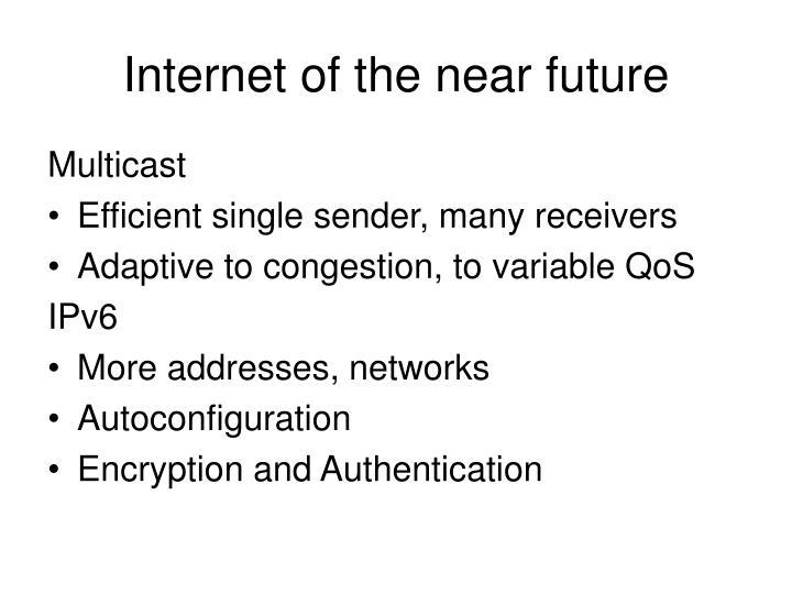 Internet of the near future