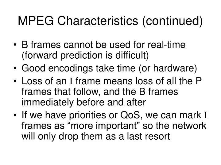 MPEG Characteristics (continued)