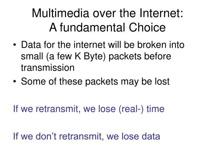 Multimedia over the Internet: