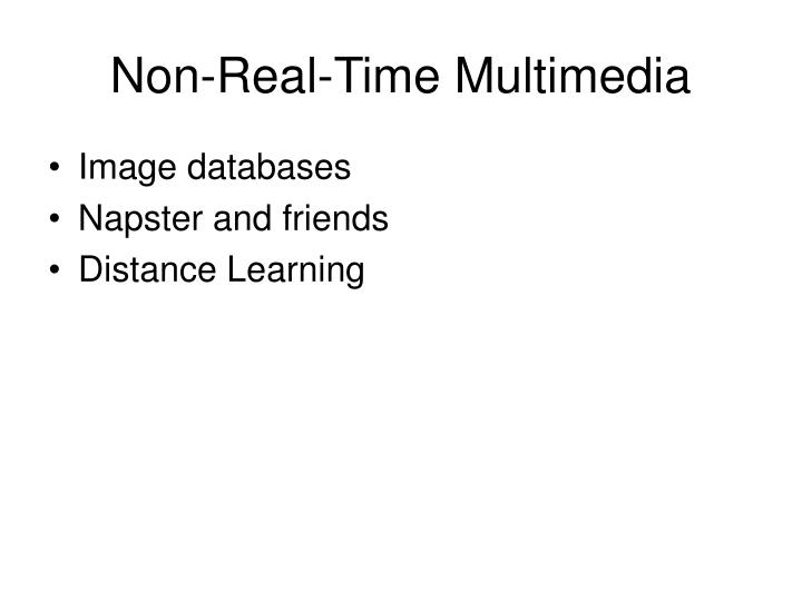 Non-Real-Time Multimedia