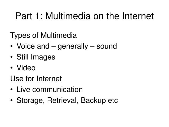 Part 1 multimedia on the internet