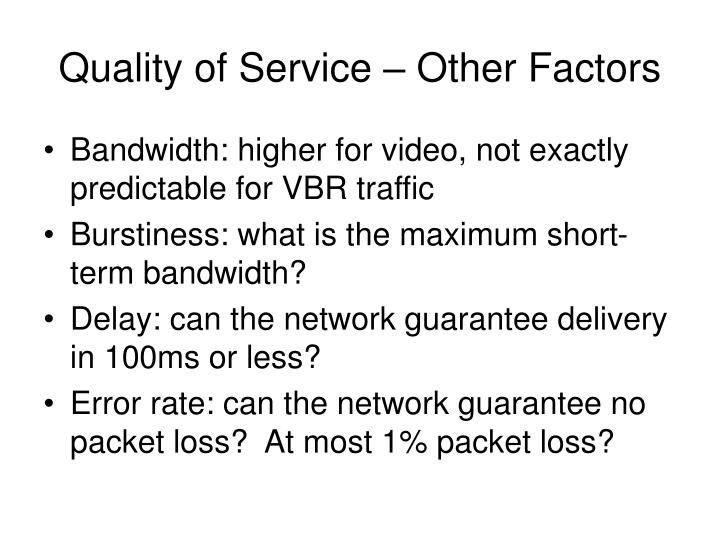 Quality of Service – Other Factors