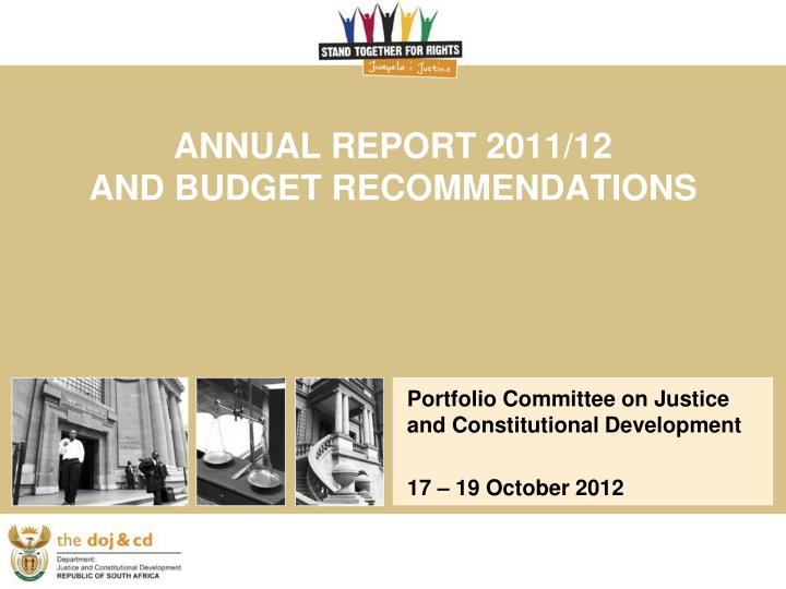 annual report 2011 12 and budget recommendations n.