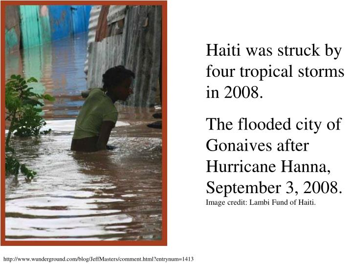 Haiti was struck by four tropical storms in 2008.