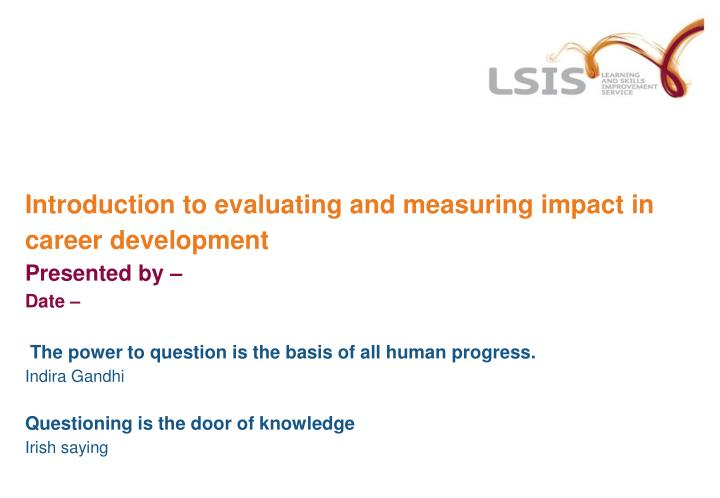Introduction to evaluating and measuring impact in career development