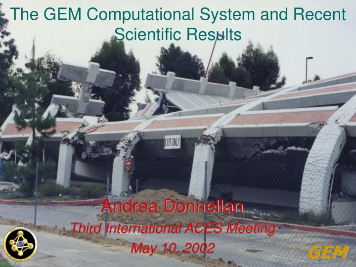The gem computational system and recent scientific results