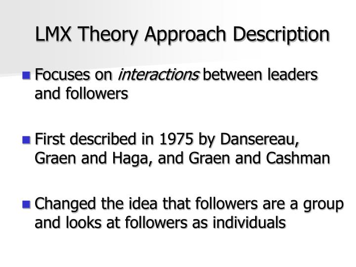 mba lmx theory Management order and consistency: leadership change and movement: northouse definition of leadership a process where an individual influences a group of individuals to achieve a common goal.