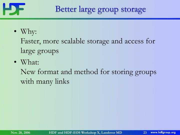 Better large group storage