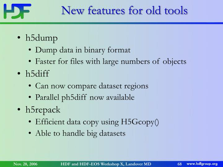 New features for old tools
