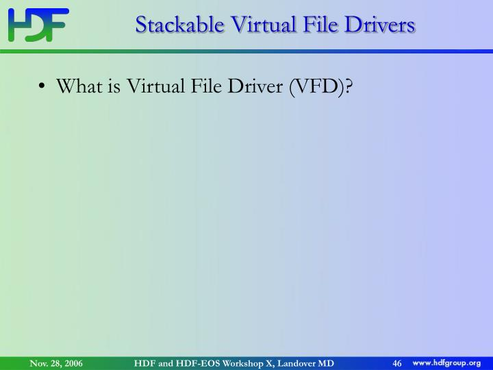 Stackable Virtual File Drivers