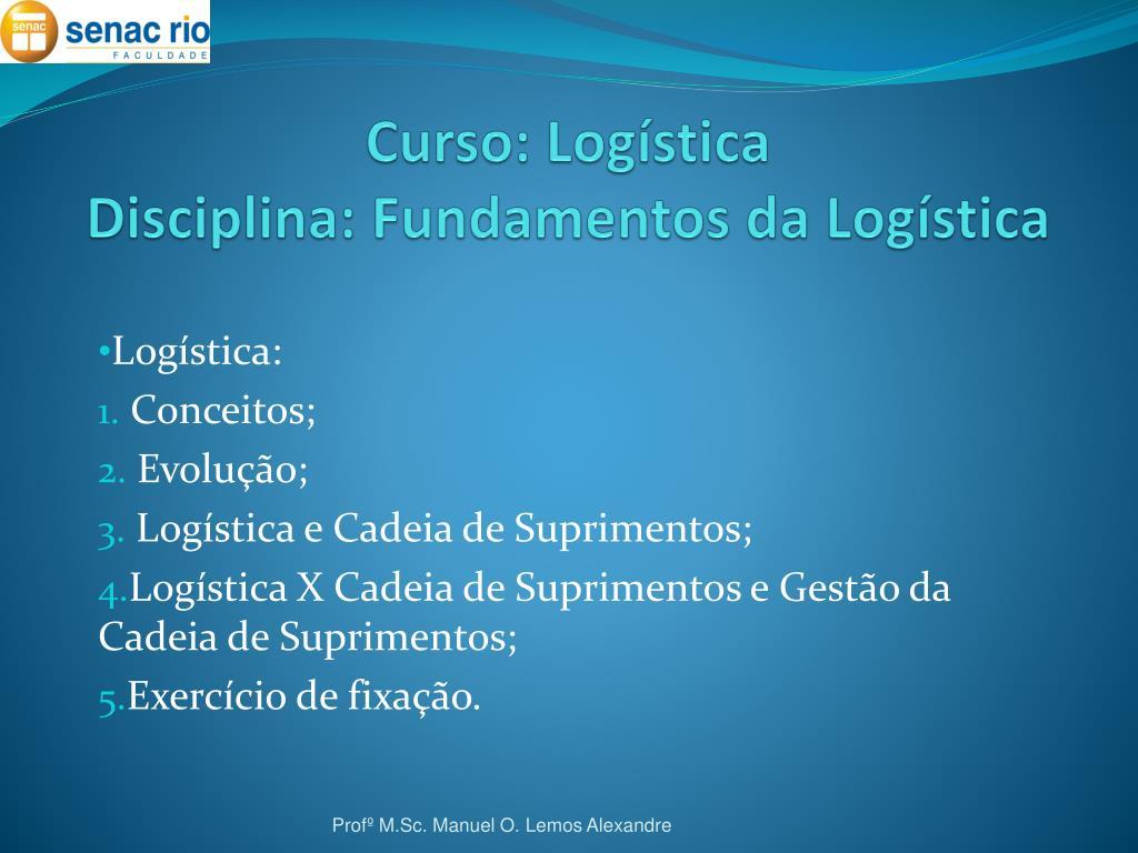 PPT - Curso: Logística Disciplina: Fundamentos da