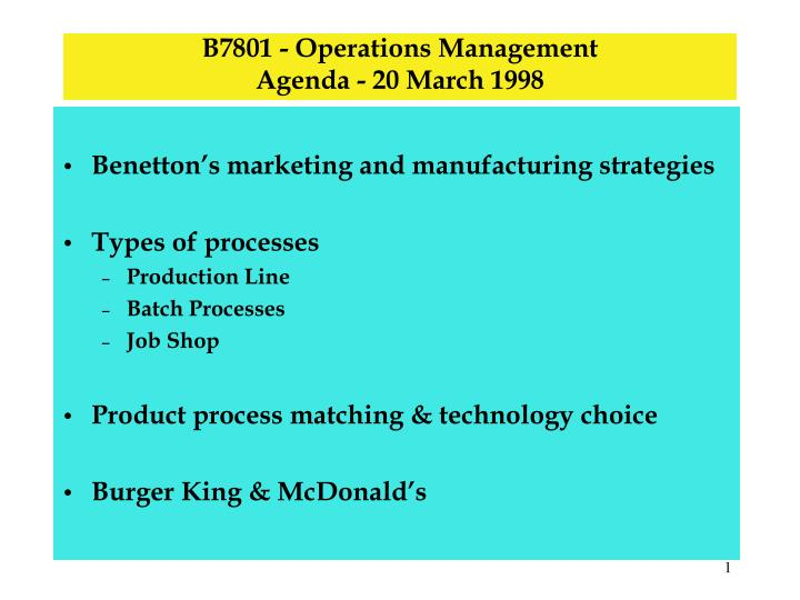 PPT - B7801 - Operations Management Agenda - 20 March 1998