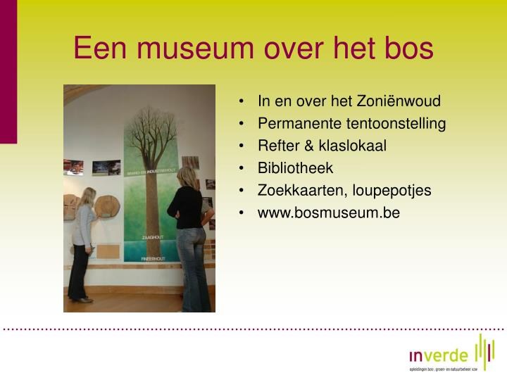 Een museum over het bos