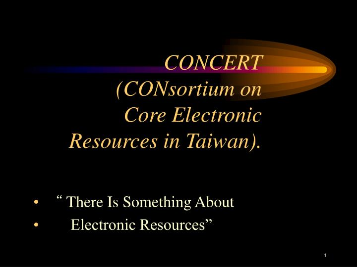 Concert consortium on core electronic resources in taiwan