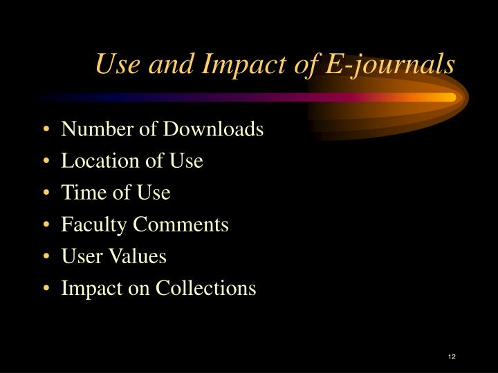 Use and Impact of E-journals
