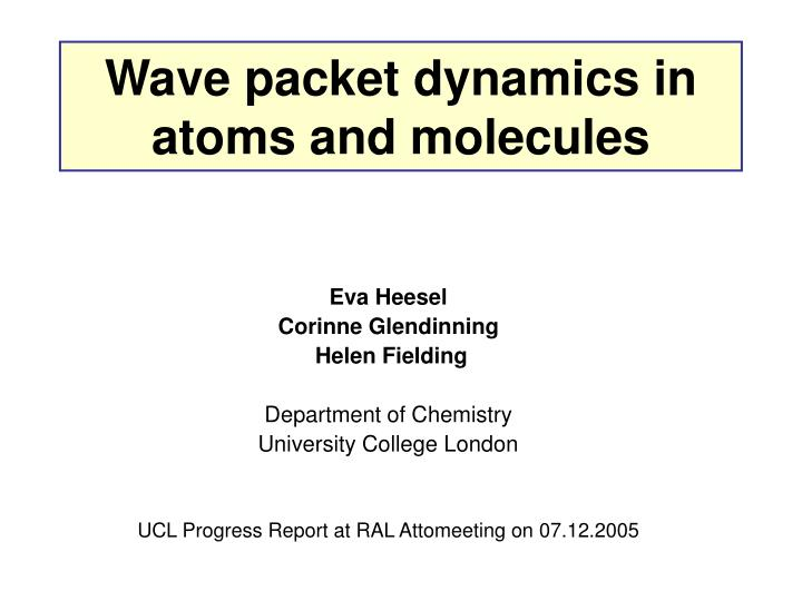wave packet dynamics in atoms and molecules n.