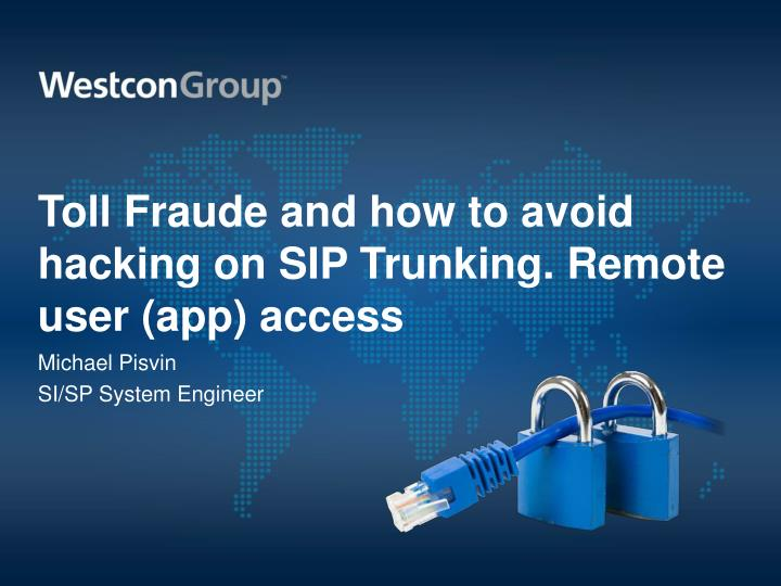 toll fraude and how to avoid hacking on sip trunking remote user app access n.
