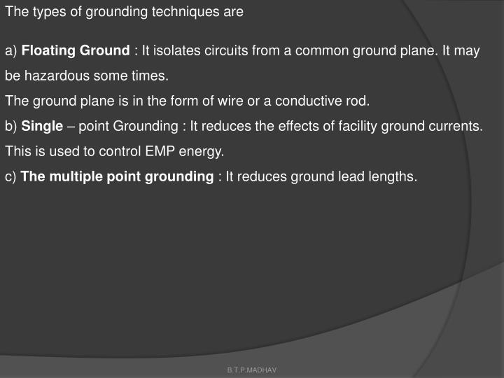 The types of grounding techniques are