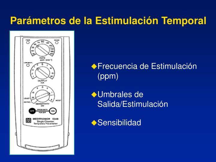 Parámetros de la Estimulación Temporal