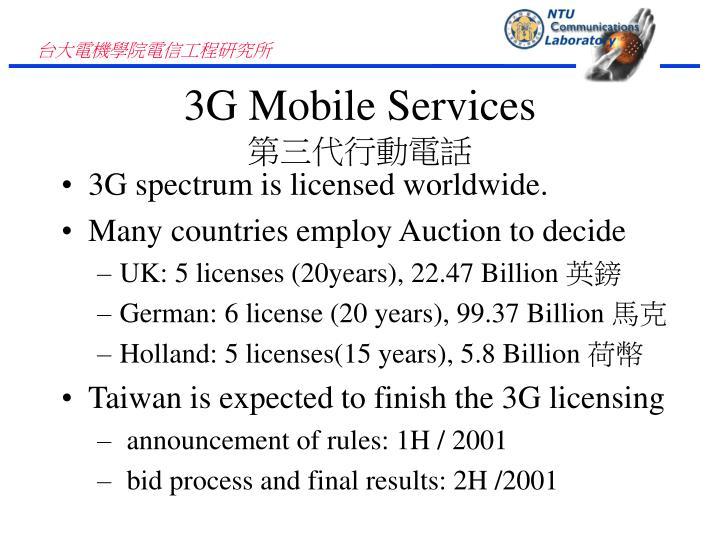 3G spectrum is licensed worldwide.