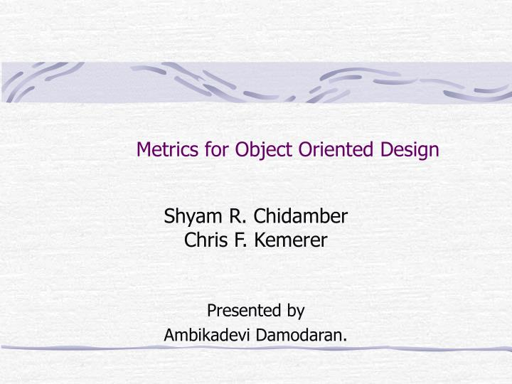 metrics for object oriented design n.