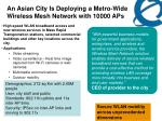 an asian city is deploying a metro wide wireless mesh network with 10000 aps