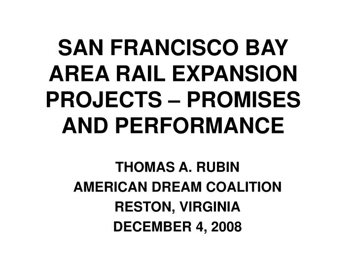 san francisco bay area rail expansion projects promises and performance n.