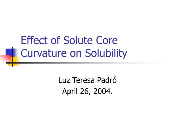 effect of solute core curvature on solubility n.