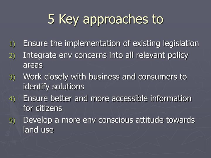 5 Key approaches to