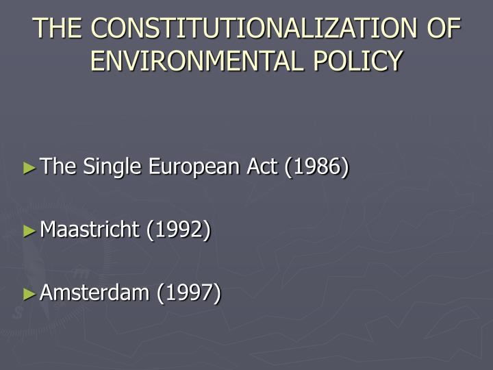 THE CONSTITUTIONALIZATION OF ENVIRONMENTAL POLICY
