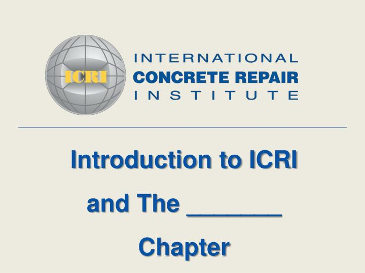 PPT Introduction To ICRI And The Chapter PowerPoint