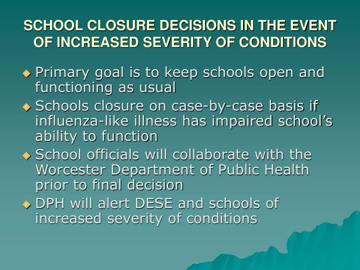 SCHOOL CLOSURE DECISIONS IN THE EVENT OF INCREASED SEVERITY OF CONDITIONS