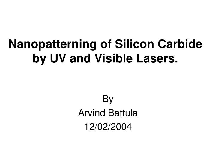 nanopatterning of silicon carbide by uv and visible lasers n.