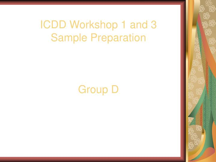 icdd workshop 1 and 3 sample preparation group d n.