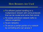 how brouters are used
