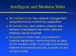 intelligent and modular hubs